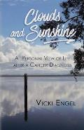 Clouds and Sunshine: A Personal View of Life After a Cancer Diagnosis