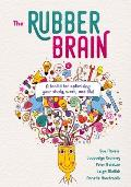 The Rubber Brain: A Toolkit for Optimising Your Study, Work, and Life!