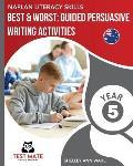 NAPLAN LITERACY SKILLS Best & Worst: Guided Persuasive Writing Activities, Year 5