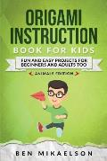 Origami Instruction Book for Kids: Fun and Easy Projects for Beginners and Adults Too