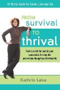 From Survival to Thrival: How to catch the boat to your successful, thriving life (even if you thought you missed it)
