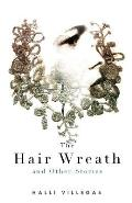 Hair Wreath & Other Stories