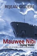 Mauwee Nibi - Crying Water