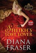 The Sheikh's Lost Lover: Large Print