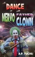 The Dance of Mervo and Father Clown: A Clown Horror Novelette