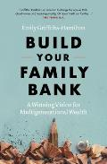 Build Your Family Bank: A Winning Vision for Multigenerational Wealth