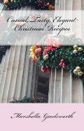 Casual, Tasty, Elegant Christmas Recipes