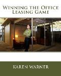 Winning the Office Leasing Game: Essential Strategies for Negotiating Your Office Lease Like an Expert