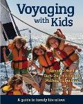 Voyaging with Kids: A Guide to Family Life Afloat