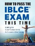 How to Pass the IBLCE Exam This Time: Making the Sure-Footed Climb to Success After Failure