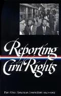 Reporting Civil Rights Part One American Journalism 1941 1963