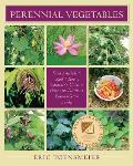 Perennial Vegetables From Artichokes to Zuiki Taro