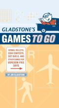 Gladstones Games to Go Verbal Volleys Coin Contests Dot Duels & Other Games for Boredom Free Days