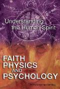 Faith, Physics, and Psychology: Rethinking Society and the Human Spirit