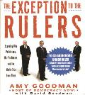 Exception to the Rulers Unabridged Audio CD Exposing Oily Politicians War Profiteers & the Media That Love Them