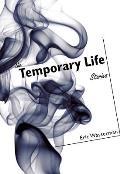Temporary Life: Stories