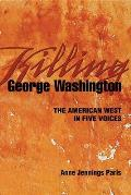 Killing George Washington The American