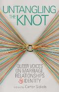 Untangling the Knot Queer Voices on Marriage Relationships & Identity