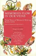 Memories Flow in Our Veins Forty Years of Womens Writing from Calyx
