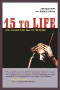15 to Life How I Painted My Way to Freedom