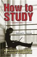 How To Study : a Practical Guide From a Christian Perspective (2ND 09 Edition)