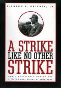 Strike Like No Other Strike: Law & Resistance During the Pittston Coal Strike of 1989-1990