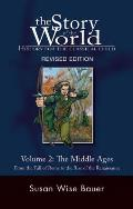 Story of the World Volume 2 The Middle Ages From the Fall of Rome to the Rise of the Renaissance