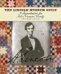 The Lincoln Museum Quilt: A Reproduction for Abe's Frontier Family