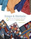 Scraps & Shirttails Reuse Repurpose Recycle the Art of Quilting Green
