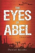 Eyes of Abel A Novel Of Intrigue