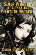 Seven Wonders of a Once & Future World & Other Stories