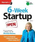 Six-Week Startup: A Step-By-Step Program for Starting Your Business, Making Money, and Achieving Your Goals!