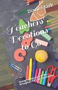 Teachers' Devotions to Go: Strengthening Lives as You Strengthen the Lives of Children