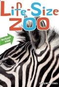 Life Size Zoo From Tiny Rodents to Gigantic Elephants an Actual Size Animal Encyclopedia