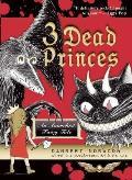 3 Dead Princes An Anarchist Fairy Tale