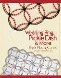 Wedding Ring, Pickle Dish and More: Paper Piecing Curves