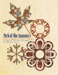 Pick of the Seasons: Quilts to Inspire You Through the Year