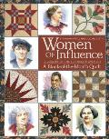 Women of Influence: 12 Leaders of the Suffrage Movement a Block of the Month Quilt