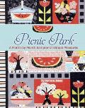 Picnic Park: A Month by Month Sampler of Simple Pleasures