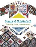 Scraps & Shirttails II Continuing the Art of Quilting Green