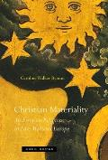 Christian Materiality An Essay on Religion in Late Medieval Europe