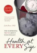 Health at Every Size 2nd Edition Revised & Updated: The Surprising Truth About Your Weight