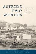 Astride Two Worlds: Technology and the American Civil War