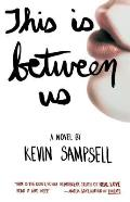 This Is Between Us - Signed Edition
