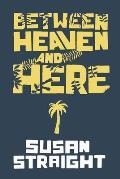 Between Heaven & Here