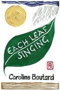 Each Leaf Singing