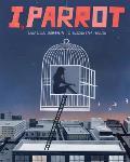 I, Parrot: A Graphic Novel