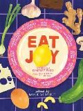 Eat Joy: Stories and Comfort Food from 31 Celebrated Writers