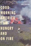 Good Morning America I Am Hungry and on Fire