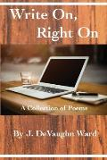 Write On, Right on: A Collection of Poems